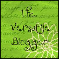 Versatile Blogger (Take 2)
