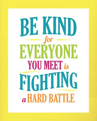 Be-Kind-everyone-is-fighting-a-hard-battle-818x1024